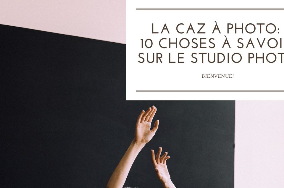 La caz à photo : 10 choses à savoir sur le studio photo !